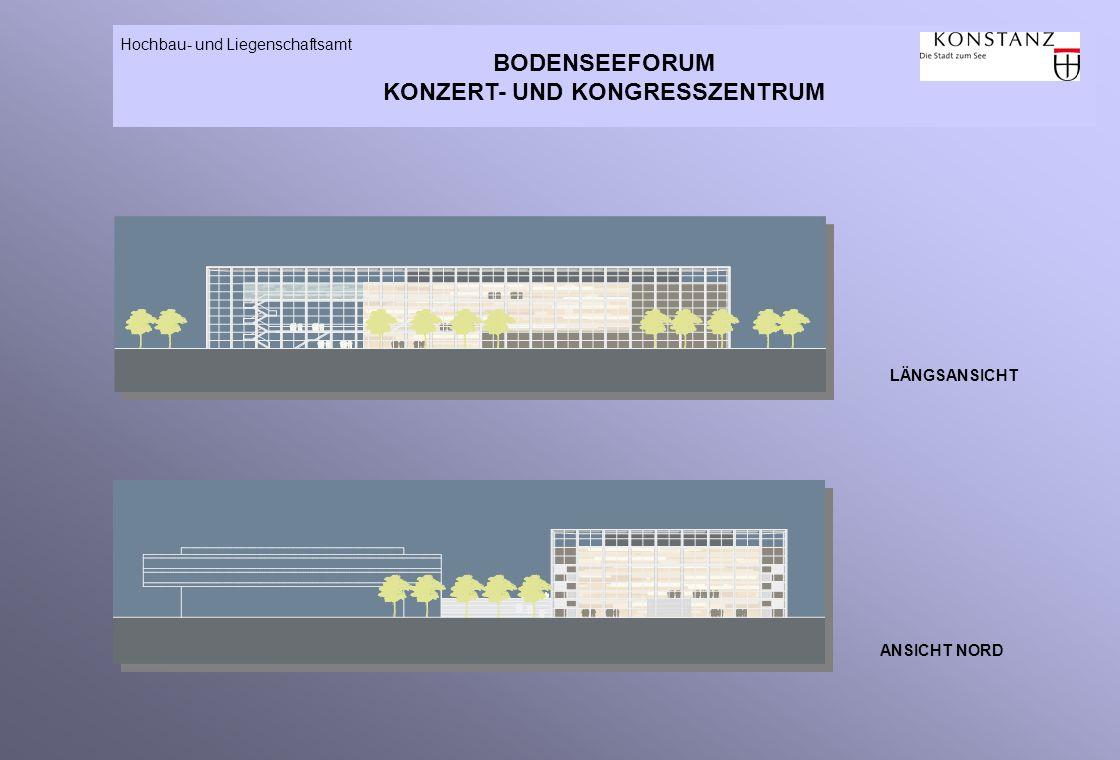 BODENSEEFORUM KONZERT- UND KONGRESSZENTRUM Hochbau- und Liegenschaftsamt ANSICHT NORD LÄNGSANSICHT