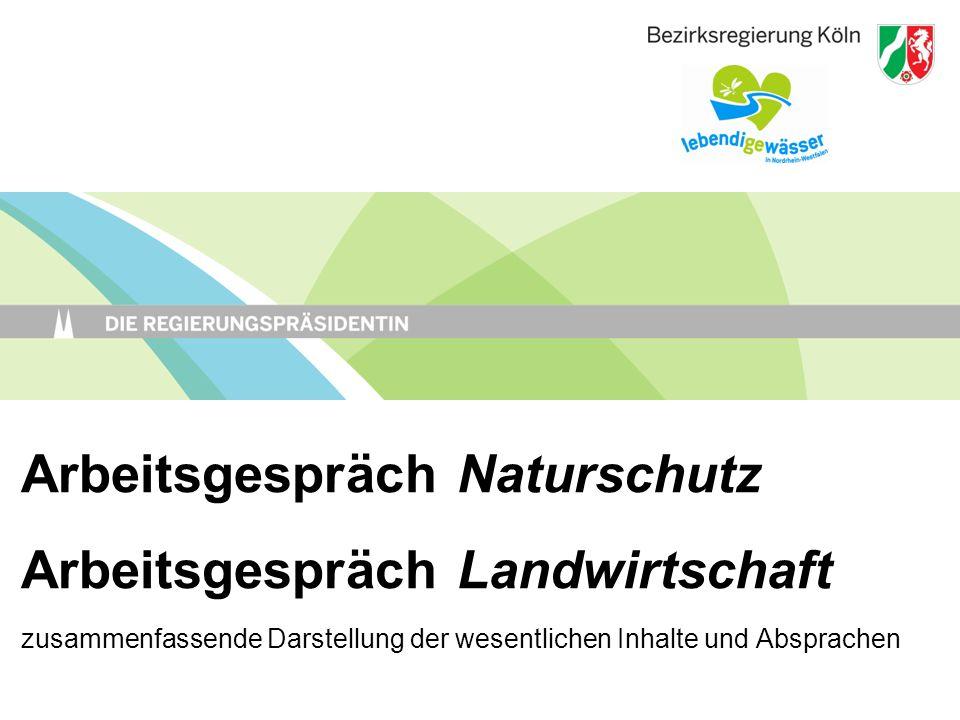 Arbeitsgespräch Naturschutz Arbeitsgespräch Landwirtschaft zusammenfassende Darstellung der wesentlichen Inhalte und Absprachen