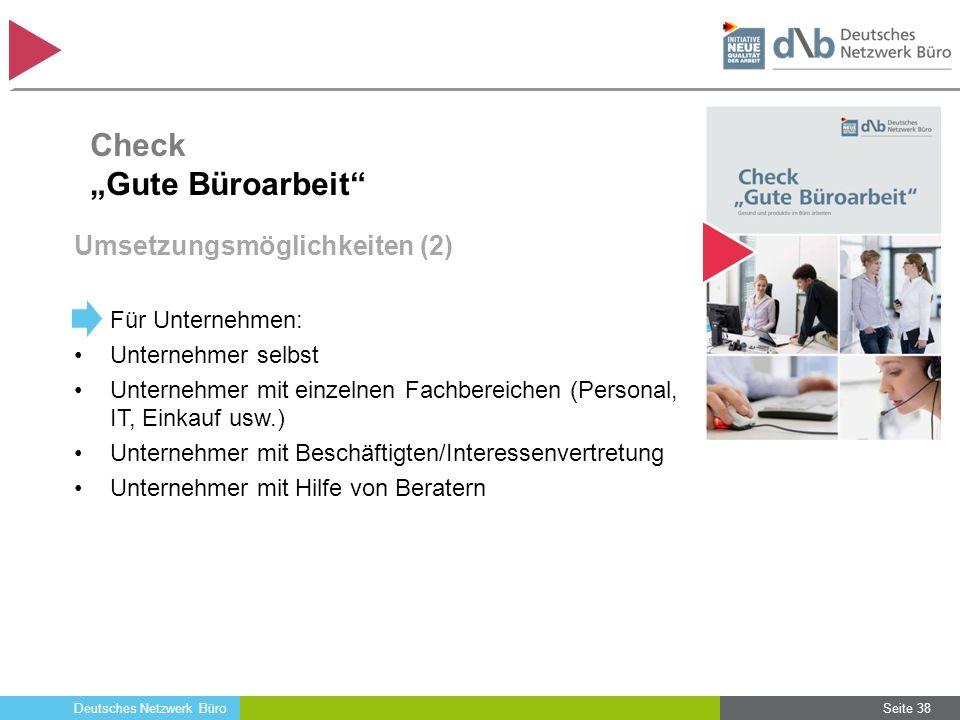 Deutsches Netzwerk Büro Umsetzungsmöglichkeiten (2) Für Unternehmen: Unternehmer selbst Unternehmer mit einzelnen Fachbereichen (Personal, IT, Einkauf