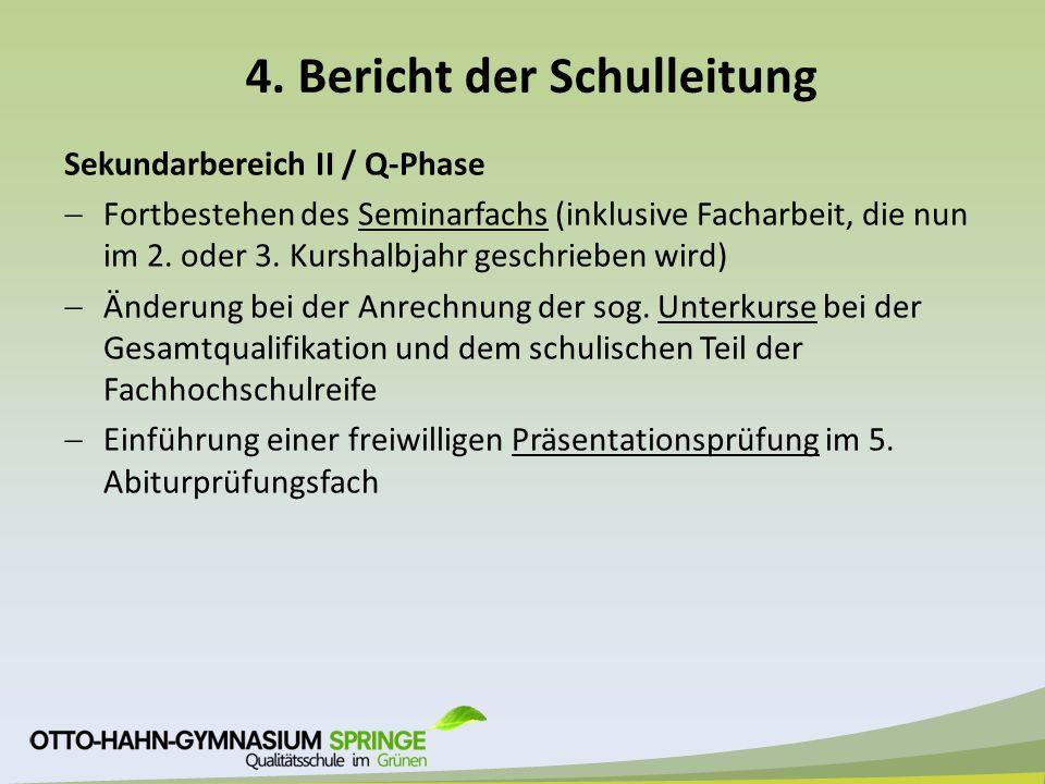 4. Bericht der Schulleitung Sekundarbereich II / Q-Phase  Fortbestehen des Seminarfachs (inklusive Facharbeit, die nun im 2. oder 3. Kurshalbjahr ges