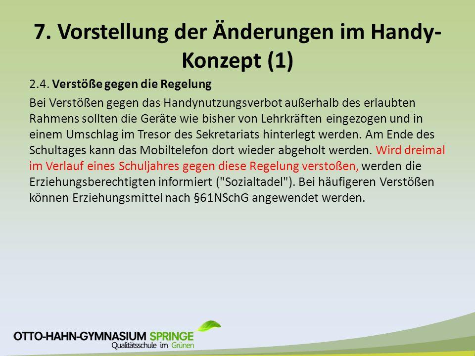 7. Vorstellung der Änderungen im Handy- Konzept (1) 2.4.
