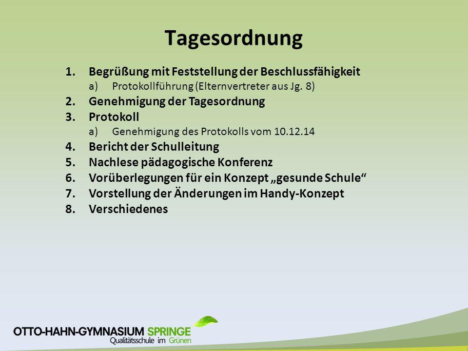 Tagesordnung 1.Begrüßung mit Feststellung der Beschlussfähigkeit a)Protokollführung (Elternvertreter aus Jg.