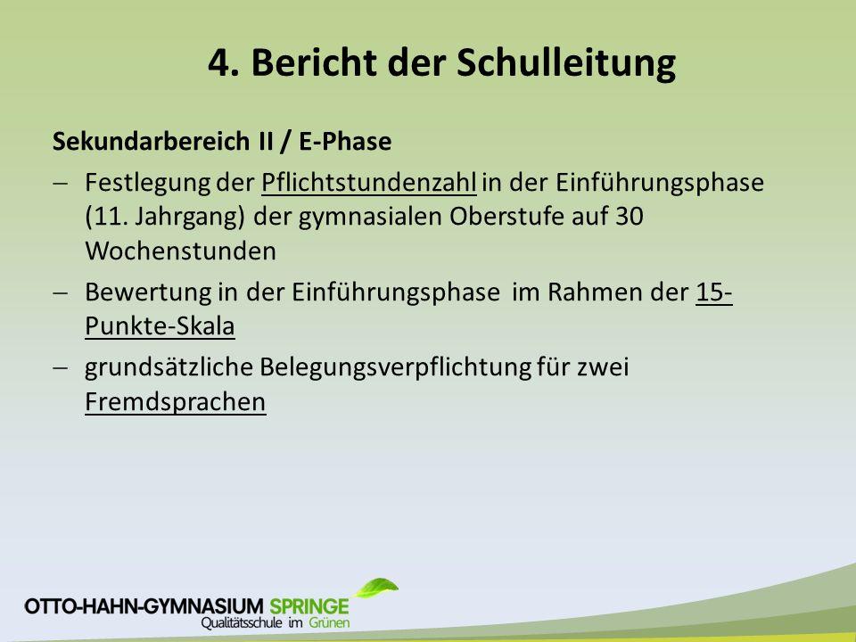4. Bericht der Schulleitung Sekundarbereich II / E-Phase  Festlegung der Pflichtstundenzahl in der Einführungsphase (11. Jahrgang) der gymnasialen Ob