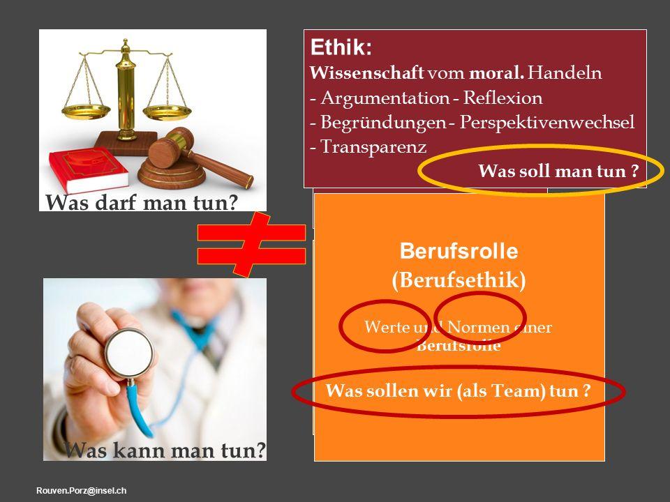 "Rouven.Porz@insel.ch11 ""Ethik Ethik: Wissenschaft vom moral."