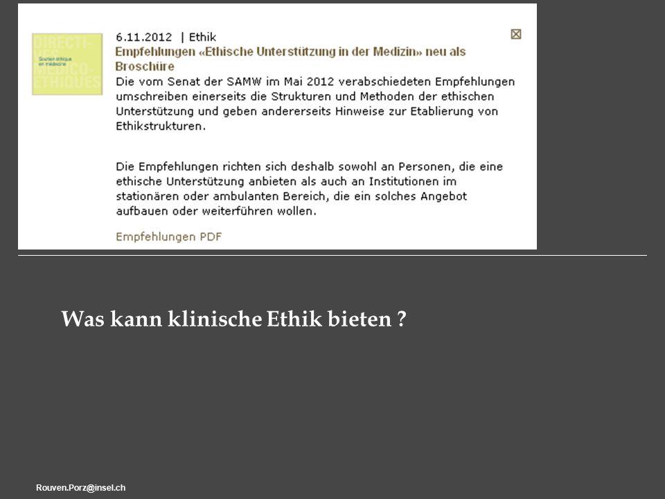 Rouven.Porz@insel.ch16 Was kann klinische Ethik bieten ?
