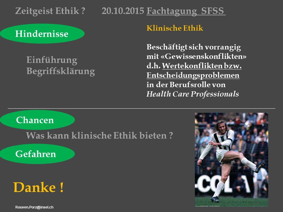 Rouven.Porz@insel.ch24 Klinische Ethik Beschäftigt sich vorrangig mit «Gewissenskonflikten» d.h.