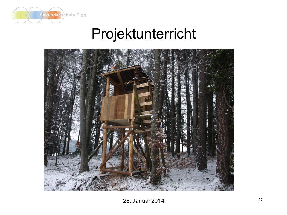 Projektunterricht 22 28. Januar 2014