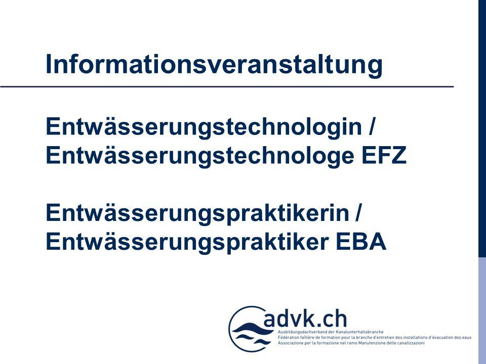 Entwässerungstechnologin / Entwässerungstechnologe EFZ Entwässerungspraktikerin / Entwässerungspraktiker EBA Informationsveranstaltung