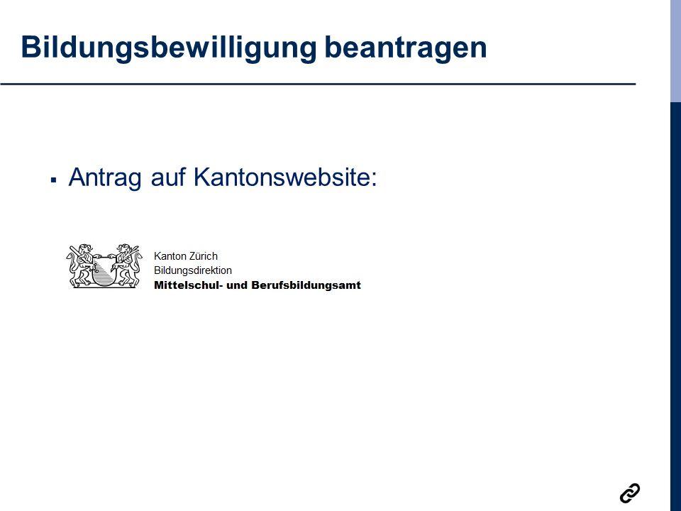 Bildungsbewilligung beantragen  Antrag auf Kantonswebsite: