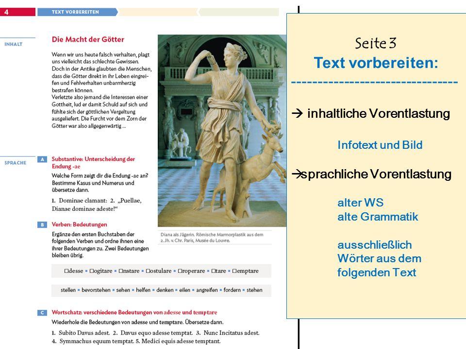 Seite 3 Text vorbereiten: --------------------------------  inhaltliche Vorentlastung Infotext und Bild  sprachliche Vorentlastung alter WS alte Grammatik ausschließlich Wörter aus dem folgenden Text