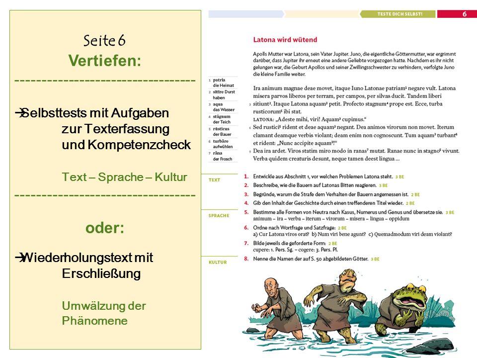Seite 6 Vertiefen: ----------------------------------  Selbsttests mit Aufgaben zur Texterfassung und Kompetenzcheck Text – Sprache – Kultur ---------------------------------- oder:  Wiederholungstext mit Erschließung Umwälzung der Phänomene