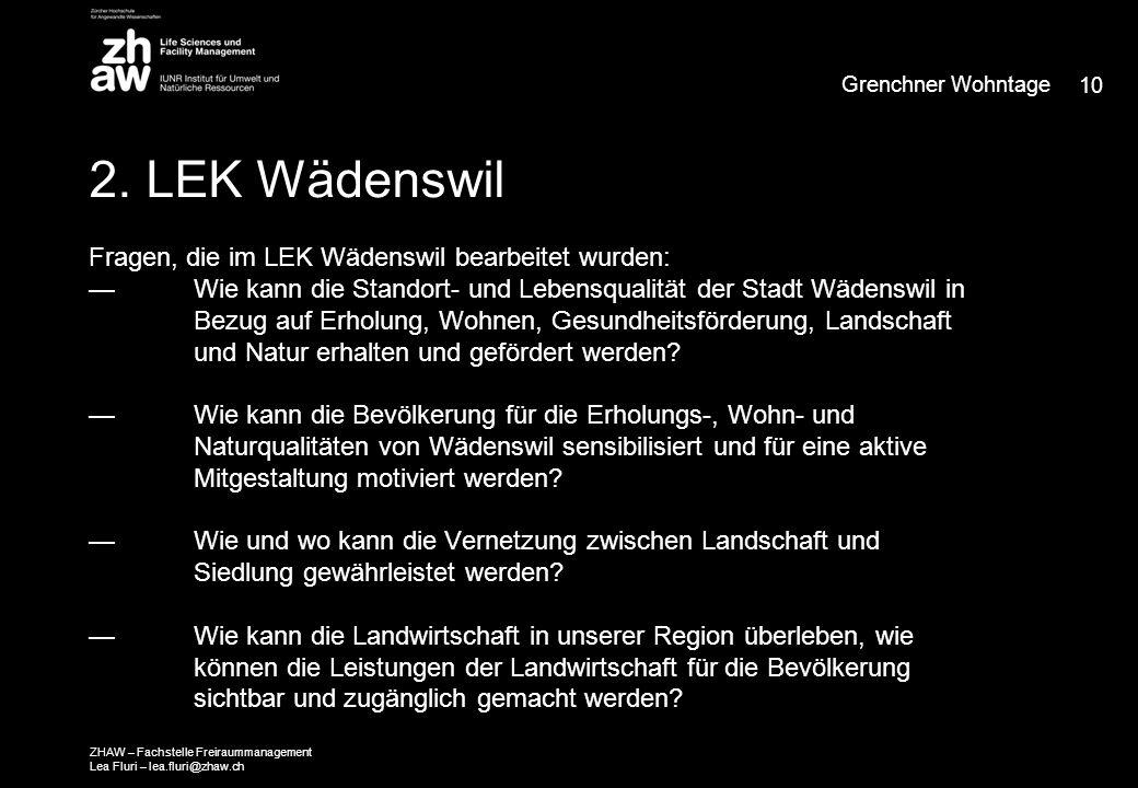 2. LEK Wädenswil Fragen, die im LEK Wädenswil bearbeitet wurden: — Wie kann die Standort- und Lebensqualität der Stadt Wädenswil in Bezug auf Erholung