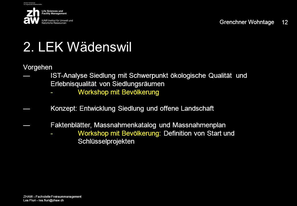 2. LEK Wädenswil Vorgehen — IST-Analyse Siedlung mit Schwerpunkt ökologische Qualität und Erlebnisqualität von Siedlungsräumen -Workshop mit Bevölkeru