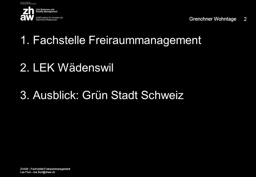 1. Fachstelle Freiraummanagement 2. LEK Wädenswil 3.