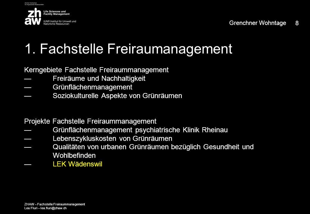 1. Fachstelle Freiraumanagement Kerngebiete Fachstelle Freiraummanagement — Freiräume und Nachhaltigkeit — Grünflächenmanagement — Soziokulturelle Asp