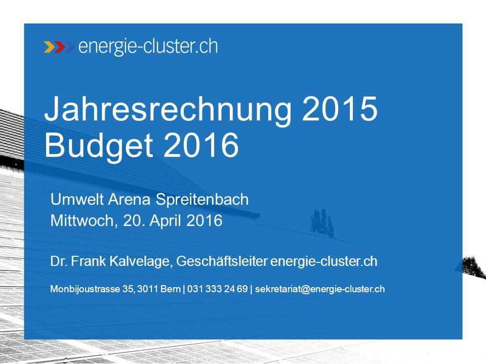 Jahresrechnung 2015 Budget 2016 Umwelt Arena Spreitenbach Mittwoch, 20.