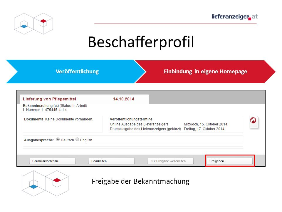 Beschafferprofil VeröffentlichungEinbindung in eigene Homepage Freigabe der Bekanntmachung