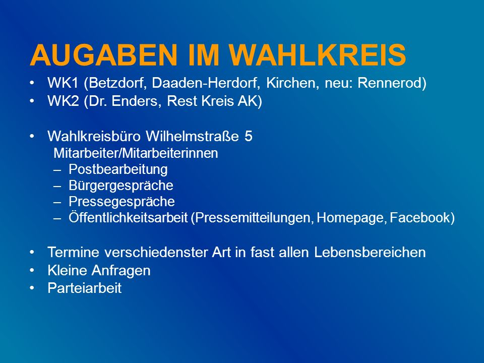 AUGABEN IM WAHLKREIS WK1 (Betzdorf, Daaden-Herdorf, Kirchen, neu: Rennerod) WK2 (Dr.