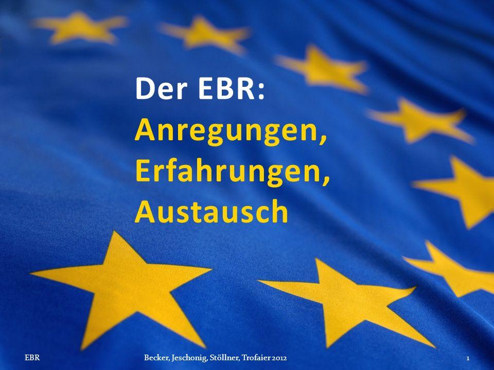 Der EBR: Anregungen, Erfahrungen, Austausch EBRBecker, Jeschonig, Stöllner, Trofaier 20121