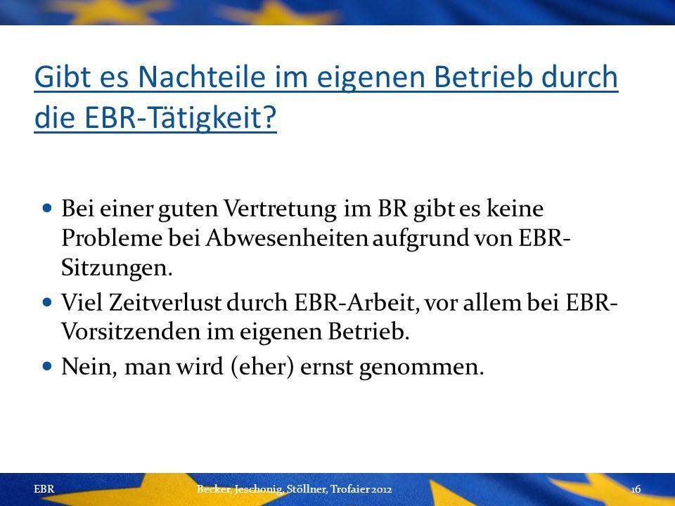 Gibt es Nachteile im eigenen Betrieb durch die EBR-Tätigkeit.