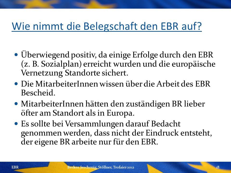 Wie nimmt die Belegschaft den EBR auf. Überwiegend positiv, da einige Erfolge durch den EBR (z.