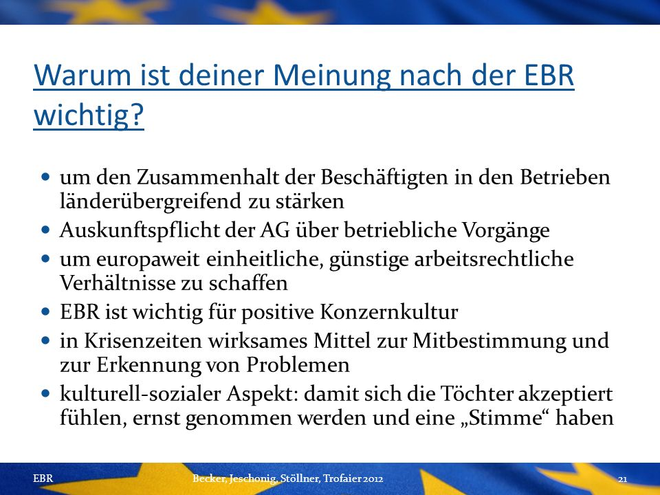 Warum ist deiner Meinung nach der EBR wichtig.