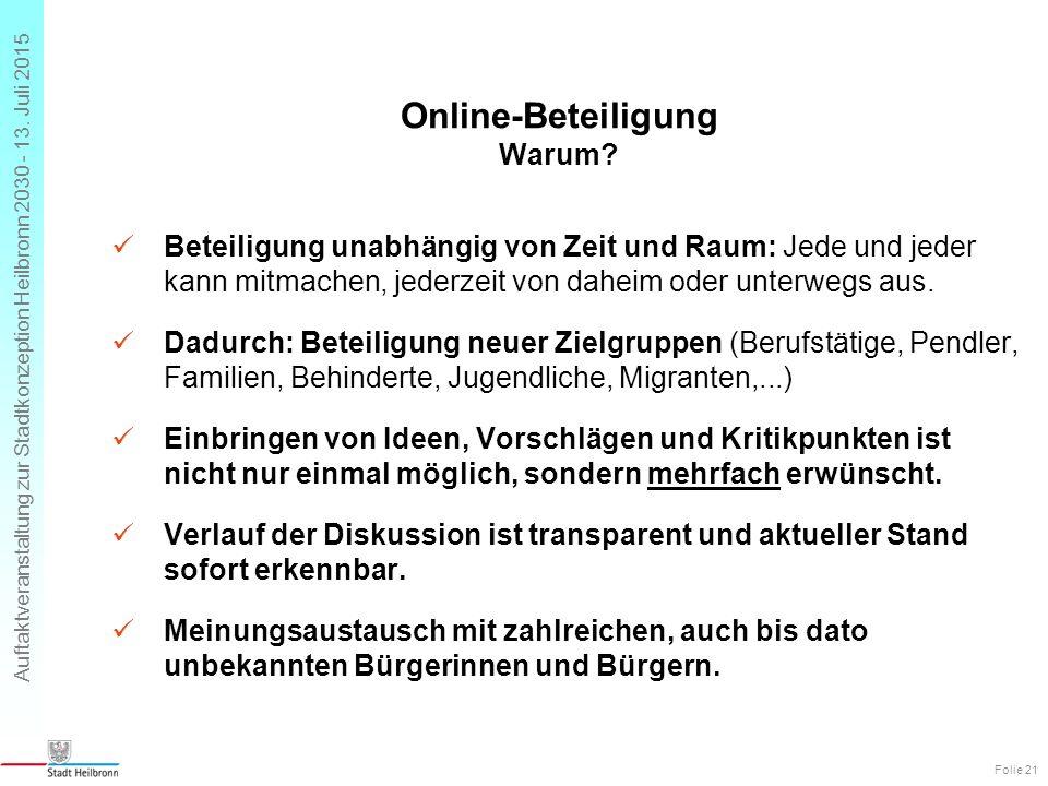 Auftaktveranstaltung zur Stadtkonzeption Heilbronn 2030 - 13. Juli 2015 Online-Beteiligung Warum? Beteiligung unabhängig von Zeit und Raum: Jede und j