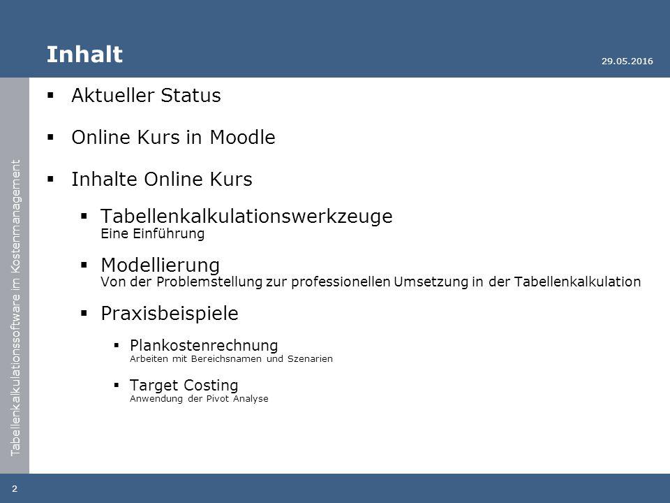 Tabellenkalkulationssoftware im Kostenmanagement Inhalt  Aktueller Status  Online Kurs in Moodle  Inhalte Online Kurs  Tabellenkalkulationswerkzeu