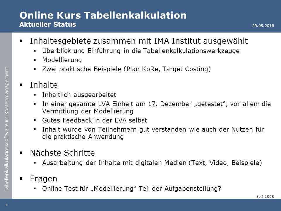 Tabellenkalkulationssoftware im Kostenmanagement Online Kurs Tabellenkalkulation Aktueller Status  Inhaltesgebiete zusammen mit IMA Institut ausgewäh
