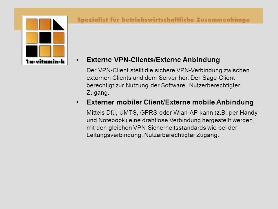 Externe VPN-Clients/Externe Anbindung Der VPN-Client stellt die sichere VPN-Verbindung zwischen externen Clients und dem Server her.