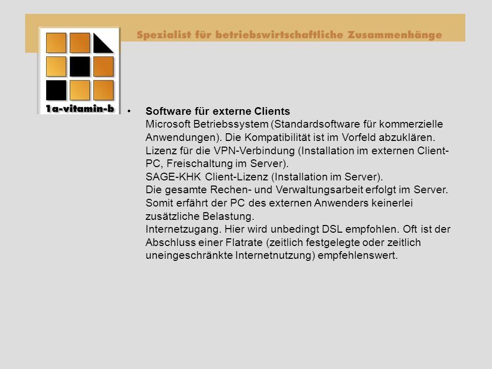 Software für externe Clients Microsoft Betriebssystem (Standardsoftware für kommerzielle Anwendungen).