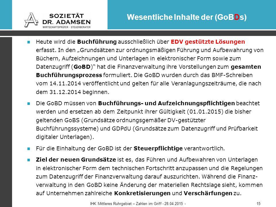 Wesentliche Inhalte der (GoBDs) Heute wird die Buchführung ausschließlich über EDV gestützte Lösungen erfasst.