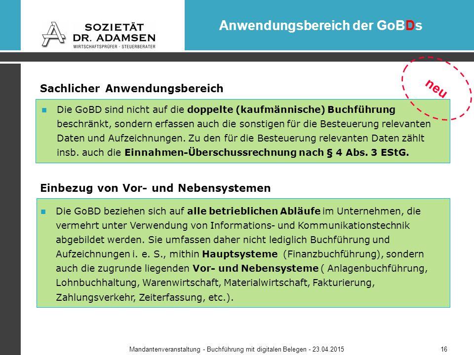 Die GoBD sind nicht auf die doppelte (kaufmännische) Buchführung beschränkt, sondern erfassen auch die sonstigen für die Besteuerung relevanten Daten und Aufzeichnungen.