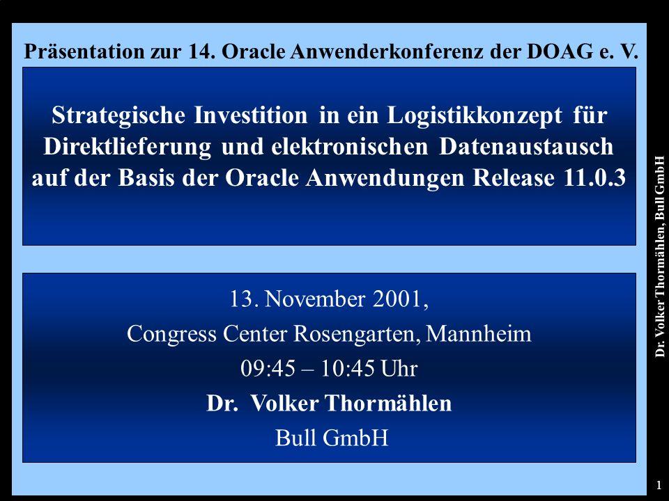 Dr. Volker Thormählen, Bull GmbH 1 Strategische Investition in ein Logistikkonzept für Direktlieferung und elektronischen Datenaustausch auf der Basis