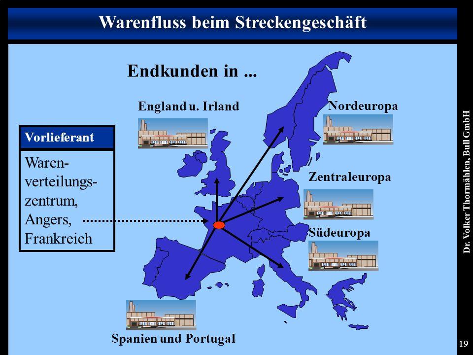 Dr. Volker Thormählen, Bull GmbH 19 Waren- verteilungs- zentrum, Angers, Frankreich Endkunden in...