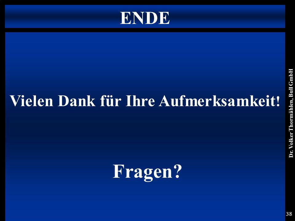 Dr. Volker Thormählen, Bull GmbH 38 Vielen Dank für Ihre Aufmerksamkeit ! ENDE Fragen