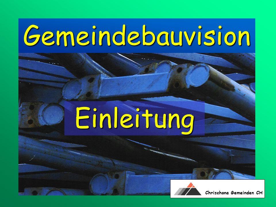 Gemeindebauvision Chrischona Gemeinden CH Einleitung