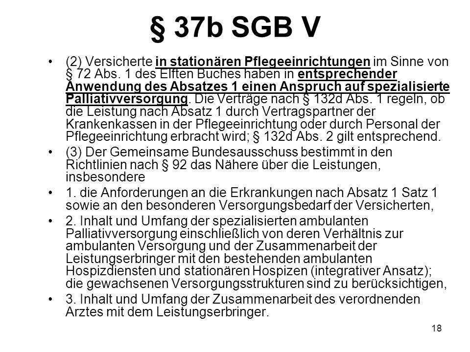 18 § 37b SGB V (2) Versicherte in stationären Pflegeeinrichtungen im Sinne von § 72 Abs.