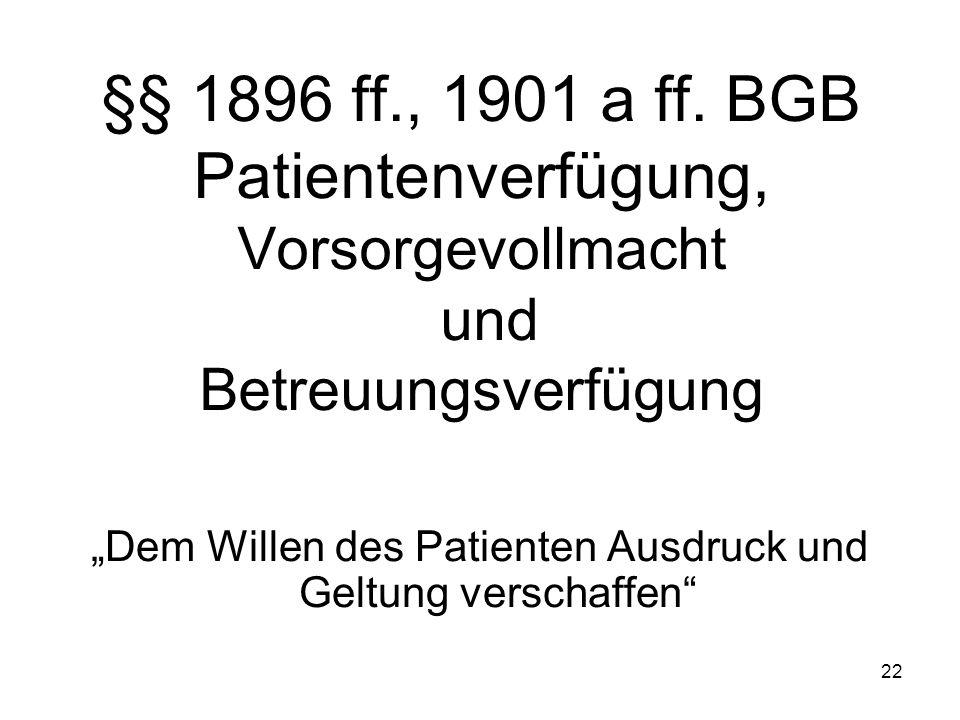 22 §§ 1896 ff., 1901 a ff.