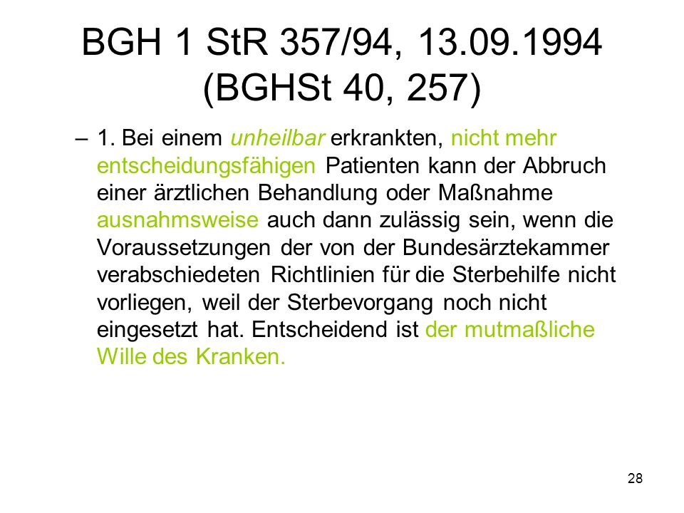 28 BGH 1 StR 357/94, 13.09.1994 (BGHSt 40, 257) –1.
