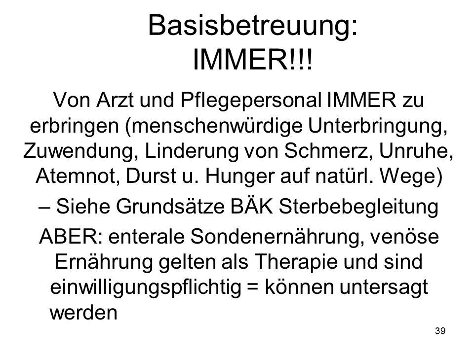 39 Basisbetreuung: IMMER!!.