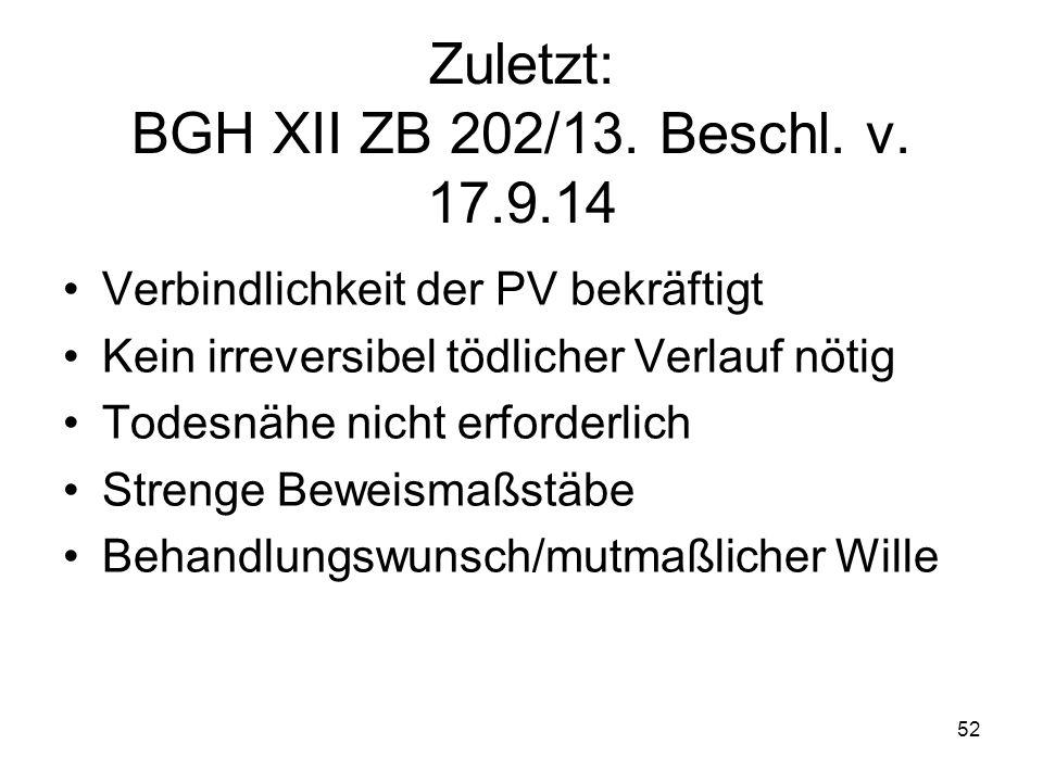 52 Zuletzt: BGH XII ZB 202/13. Beschl. v.