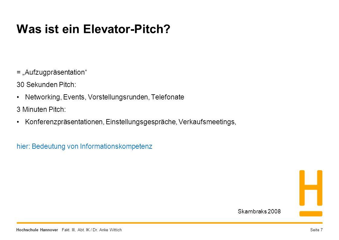 """Hochschule Hannover Fakt. III, Abt. IK / Dr. Anke Wittich Was ist ein Elevator-Pitch? = """"Aufzugpräsentation"""" 30 Sekunden Pitch: Networking, Events, Vo"""