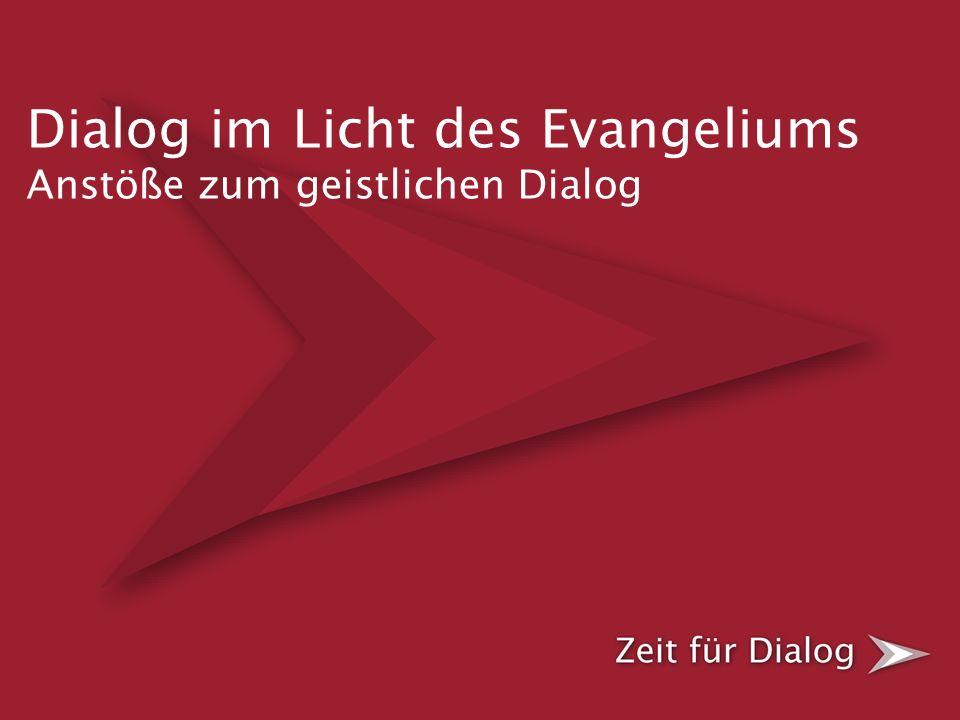 Dialog im Licht des Evangeliums Anstöße zum geistlichen Dialog Leitfaden Kurzfassung Inhalt Grundlegendes zum geistlichen Dialog Gestaltung des Dialogs Zentrale Fragehorizonte Dialog-Schritte Dialog-Formate Zeitraster Dialog-Monitor Perspektiven und Konsequenzen