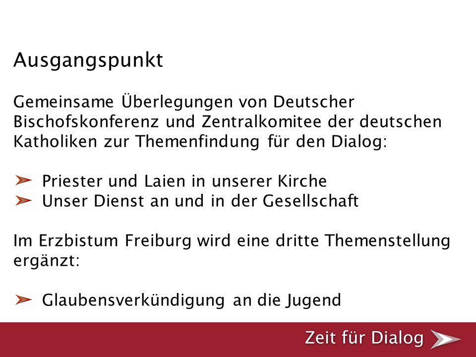 Ausgangspunkt Gemeinsame Überlegungen von Deutscher Bischofskonferenz und Zentralkomitee der deutschen Katholiken zur Themenfindung für den Dialog: Pr