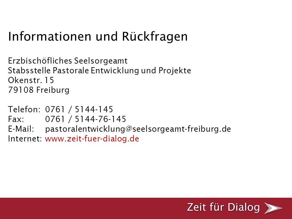 Informationen und Rückfragen Erzbischöfliches Seelsorgeamt Stabsstelle Pastorale Entwicklung und Projekte Okenstr. 15 79108 Freiburg Telefon:0761 / 51
