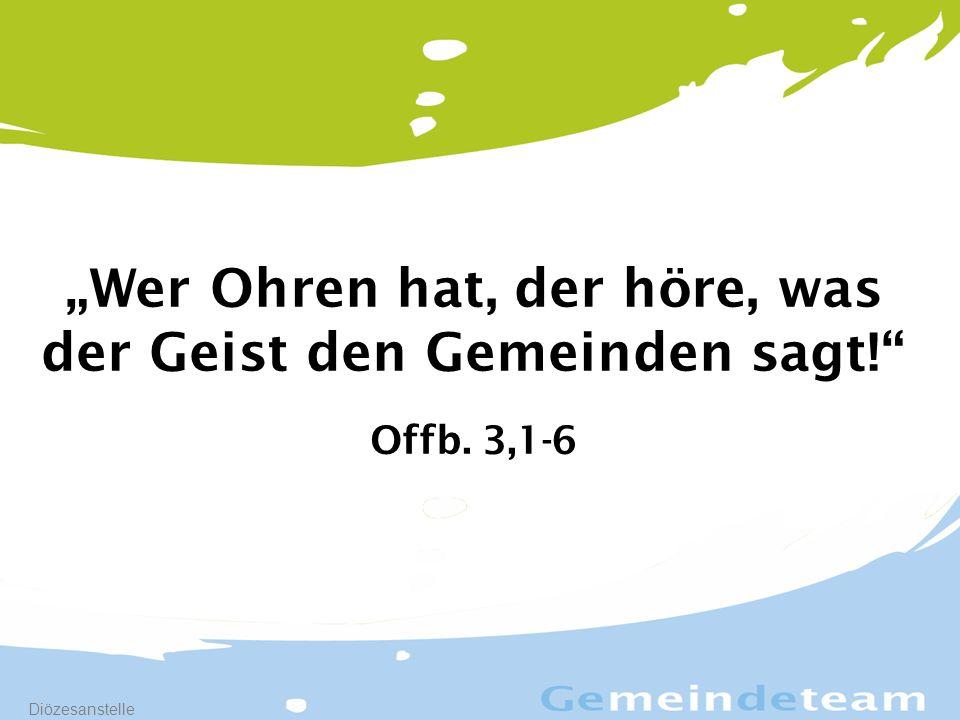 """1 """"Wer Ohren hat, der höre, was der Geist den Gemeinden sagt! Offb. 3,1-6"""