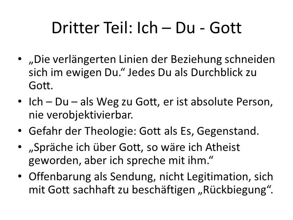 """Dritter Teil: Ich – Du - Gott """"Die verlängerten Linien der Beziehung schneiden sich im ewigen Du. Jedes Du als Durchblick zu Gott."""