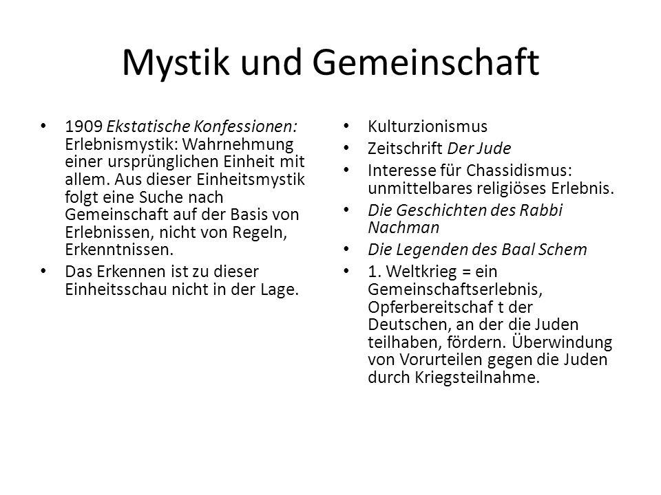 Mystik und Gemeinschaft 1909 Ekstatische Konfessionen: Erlebnismystik: Wahrnehmung einer ursprünglichen Einheit mit allem.