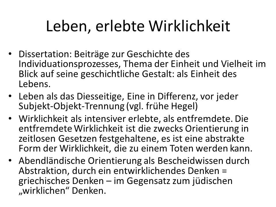 Leben, erlebte Wirklichkeit Dissertation: Beiträge zur Geschichte des Individuationsprozesses, Thema der Einheit und Vielheit im Blick auf seine geschichtliche Gestalt: als Einheit des Lebens.